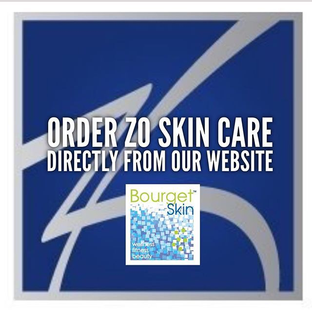 Check out our website at www.judybourgetmd.com to order ZO products and see our monthly specials.