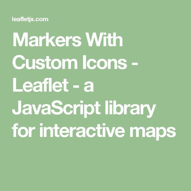Markers With Custom Icons - Leaflet - a JavaScript library for interactive maps