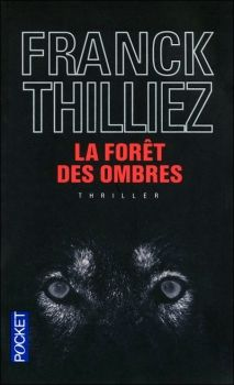 """""""La Forêt des Ombres"""" de Franck Thilliez.  Thilliez, mon auteur préféré !!! Lu."""