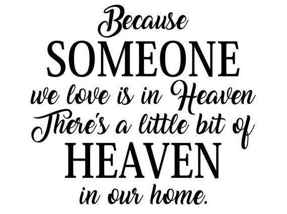 14+ Because Someone We Love Is In Heaven Svg Free Crafter Files