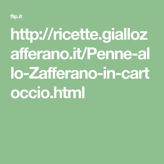 http://ricette.giallozafferano.it/Penne-allo-Zafferano-in-cartoccio.html