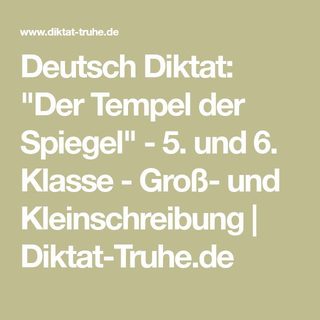"""Deutsch Diktat: """"Der Tempel der Spiegel"""" - 5. und 6. Klasse - Groß- und Kleinschreibung   Diktat-Truhe.de"""