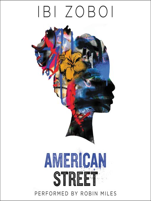 American Street by Ibi Zoboi. Performed by Robin Miles.  In this stunning debut novel, Pushcart-nominated author Ibi Zoboi draws on her own experience as a young Haitian immigrant, infusing this lyrical exploration of America with magical realism and vodou culture. #book #audiobook #digital #download #stream #fiction #literature #lit #yalit #ya