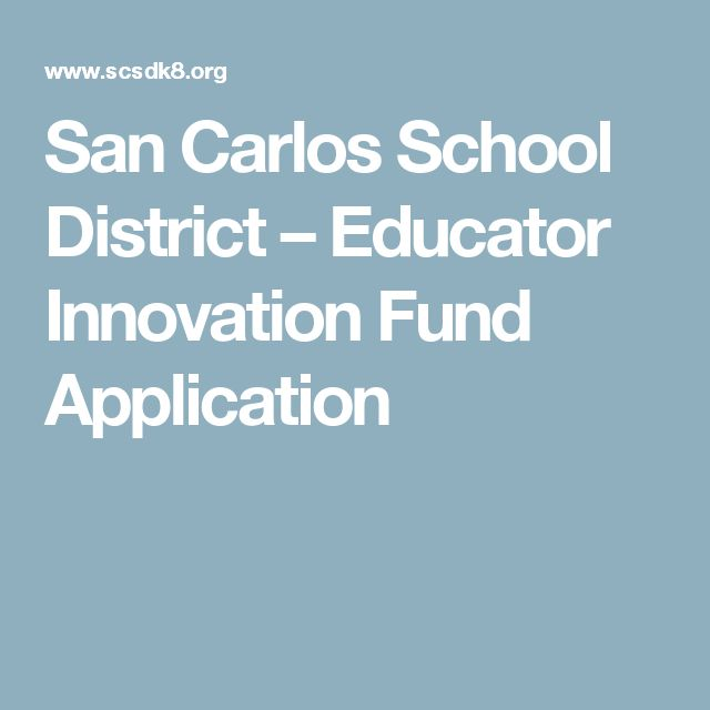 San Carlos School District   –  Educator Innovation Fund Application