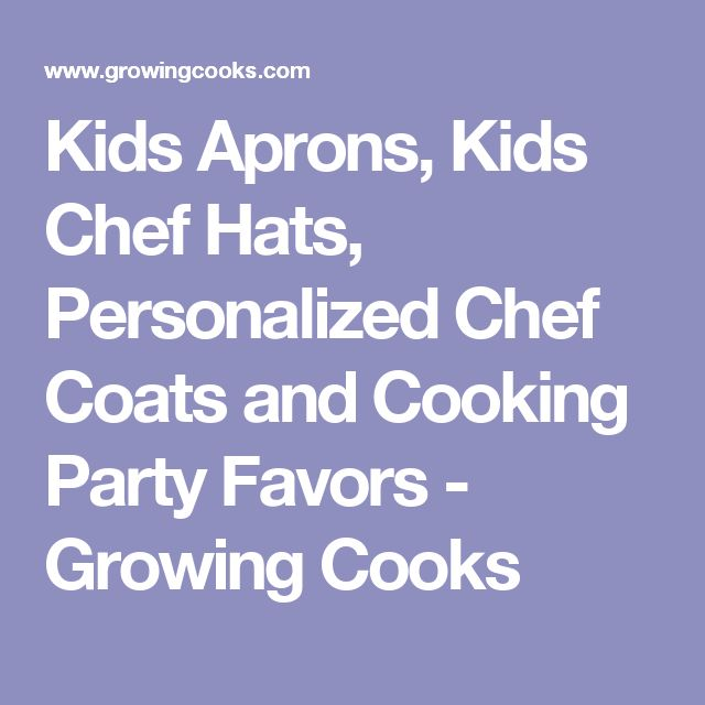 Kids Aprons, Kids Chef Hats, Personalized Chef Coats and Cooking Party Favors - Growing Cooks