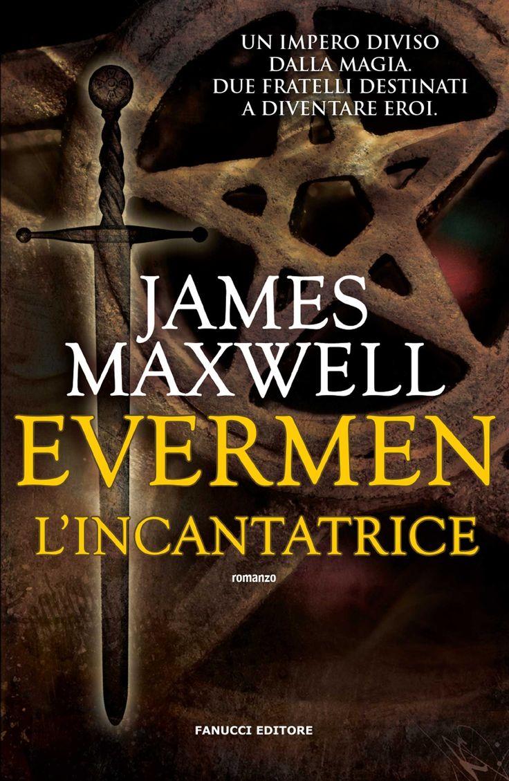 Evermen.+L'incantatrice+di+James+Maxwell+-+Fanucci