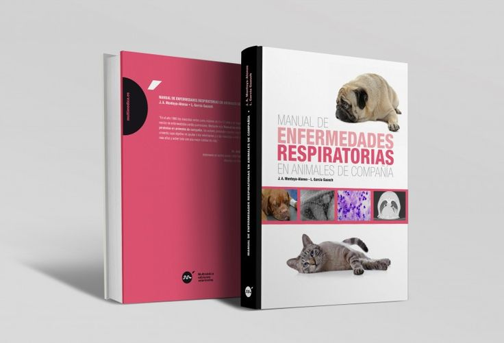 Manual de enfermedades respiratorias en animales de compañía. Alberto Montoya Alonso. 2016