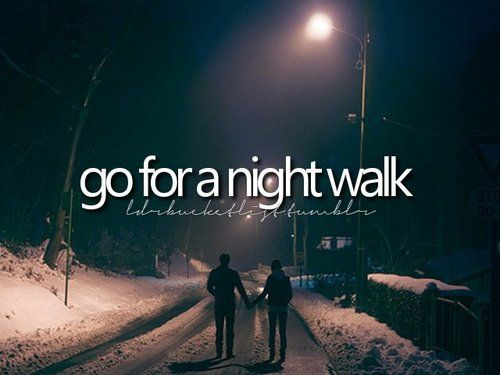 go for a night walk #bucketlist Did this already, but i would do it again anytime!