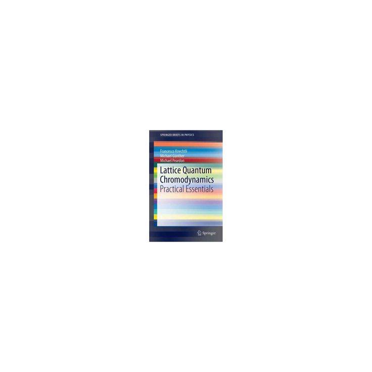 Lattice Quantum Chromodynamics : Practical Essentials (Paperback) (Michael Gu00fcnther & Francesco