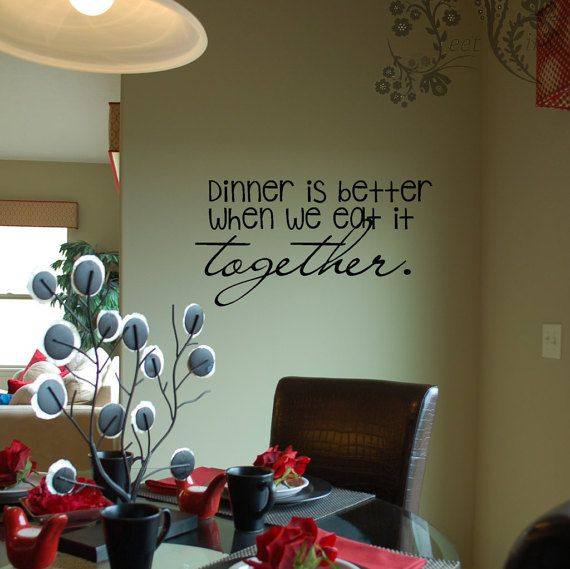 Dinner is better when we eat it together. - Wall Decal - Wall Vinyl - Wall Décor - Decal - Kitchen decal - dinning room decal $12.00