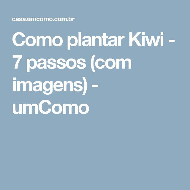 Como plantar Kiwi - 7 passos (com imagens) - umComo