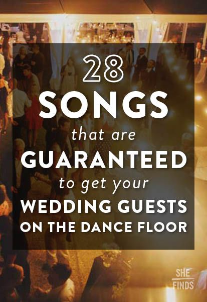 28 Songs That Are Guaranteed To Get Your Wedding Guests On The Dance Floor