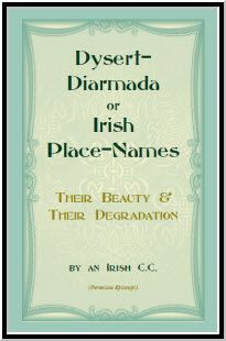 Dysert Diarmada Or Irish Place Names Their Beauty Degradation