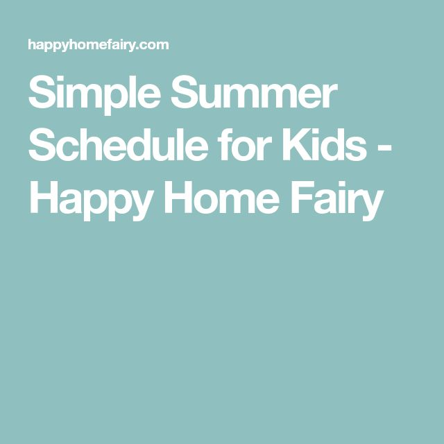 Simple Summer Schedule for Kids - Happy Home Fairy