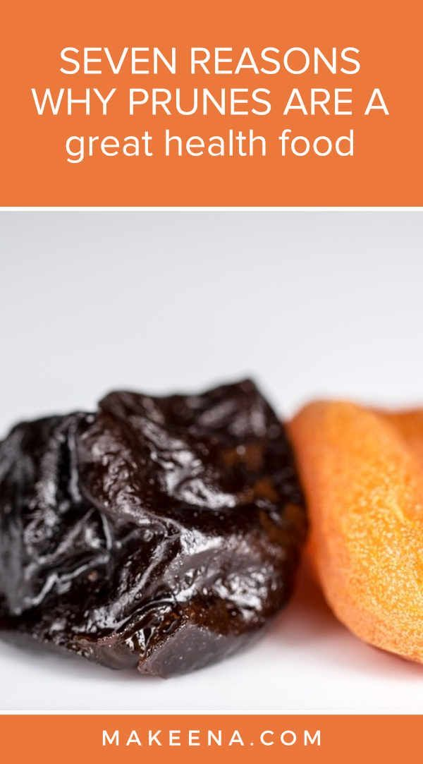 Seven Reasons Why Prunes Are A Great Healthy Food Food Whole