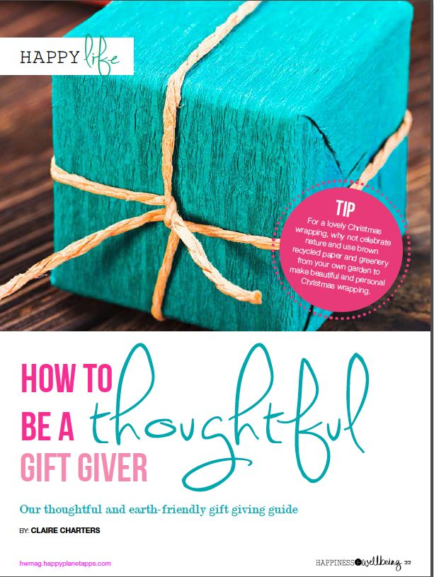 Don't give crappy gifts this Christmas. Learn how to be a thoughtful gift giver in the December, 2013 issue of Happiness + Wellbeing Magazine. Available via the h+w store or Apple App Store. http://hwmag.happyplanetapps.com/blog/index.php/product/dec2013/