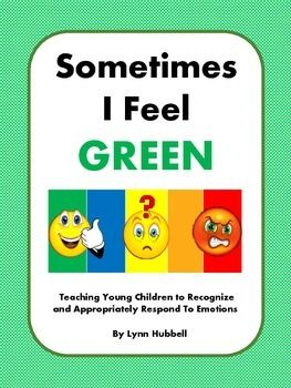 """Newly revised, this FREEBIE, """"Sometimes I Feel Green,"""" is a short story which breaks down and presents concepts to students to help them become better able to recognize, identify and manage their emotions."""