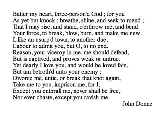 john donne holy sonnet 16 Father, part of his double interest unto thy kingdome, thy sonne gives to mee, his joynture in the knottie trinitie hee keepes, and gives to me his deaths conquest.