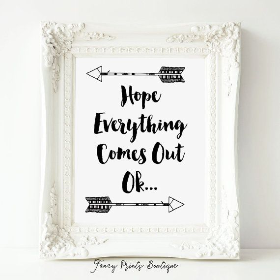 Hope Everything Comes Out Ok Bathroom Wall Art Funny Print