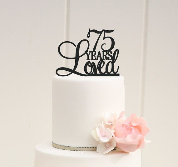 75 Years Loved Cake Topper 75th Birthday by ThePinkOwlDesigns