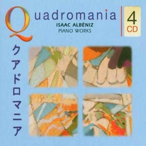 Quadromania - Isaac Albeniz: Piano Works