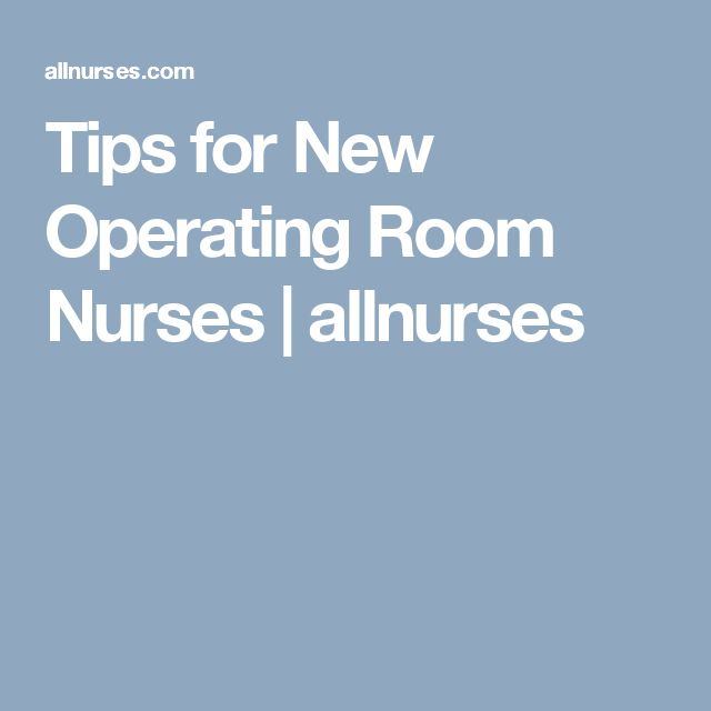 Tips for New Operating Room Nurses | allnurses