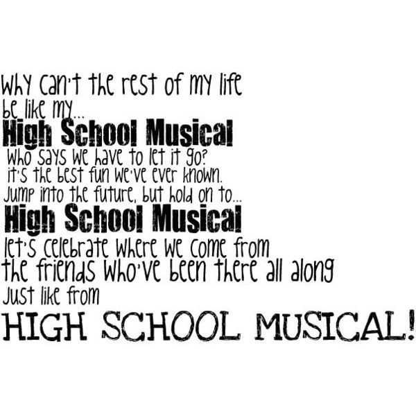 High School Musical ❤ liked on Polyvore featuring quotes, words, high school musical and text