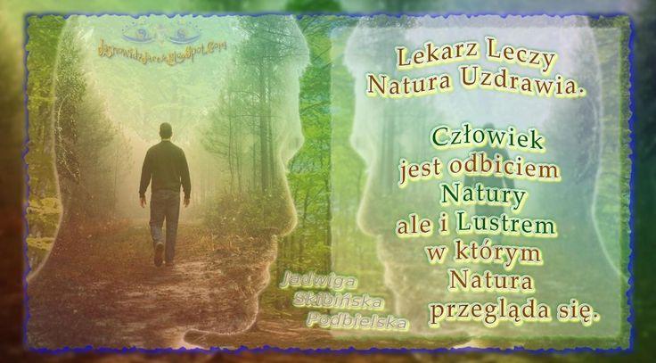 Człowiek Lustrem Natury Jadwiga Skibińska Podbielska www.JasnowidzJacek.blogspot.com