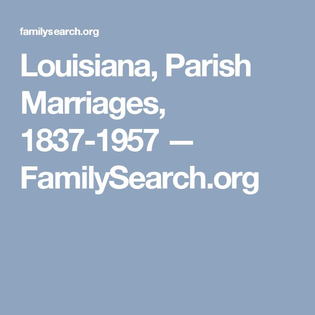 Louisiana, Parish Marriages, 1837-1957 — FamilySearch.org