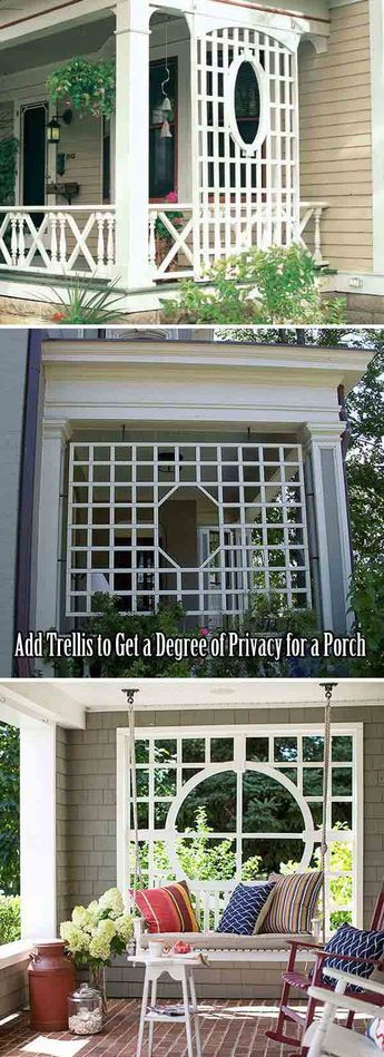 Add trellis to get a degree of privacy for a porch.