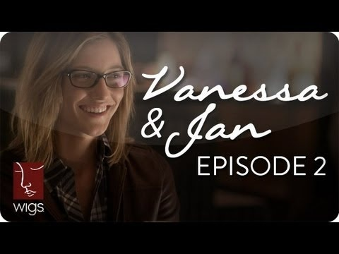Vanessa & Jan | Ep. 2 of 6 | Feat. Laura Spencer & Caitlin Gerard | WIGS www.youtube.com/wigs #watchwigs
