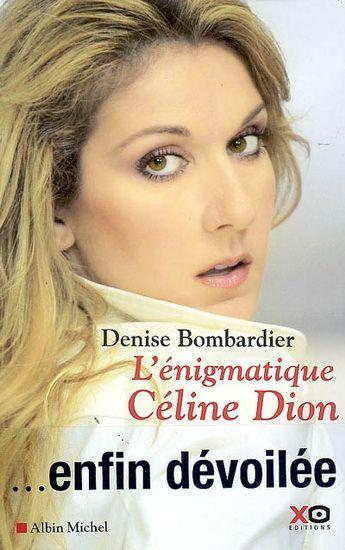 L'Enigmatique Céline Dion - DENISE BOMBARDIER
