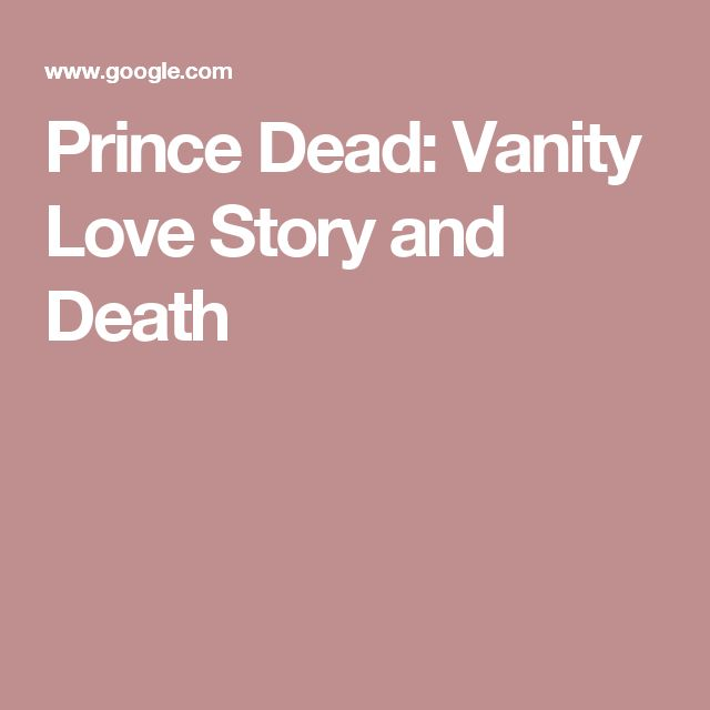Prince Dead: Vanity Love Story and Death