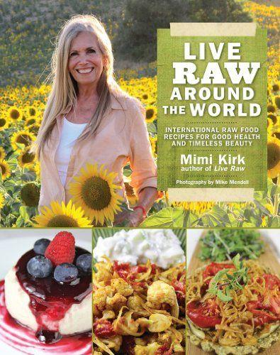 Live Raw Around the World von Mimi Kirk, http://www.amazon.de/dp/1620876132/ref=cm_sw_r_pi_dp_6S-asb0CMAWD9