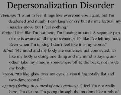Depersonalization Disorder And people wonder why I dwell on it so often