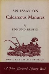 AN ESSAY ON CALCAREOUS MANURES ~ Edmund Ruffin; J. Carlyle Sitterson ~ Harvard University Press ~ 1961
