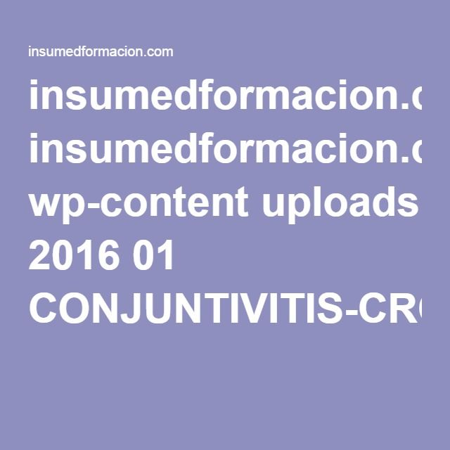 insumedformacion.com wp-content uploads 2016 01 CONJUNTIVITIS-CRONICA.pdf