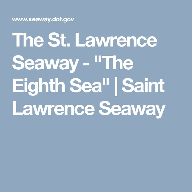 """The St. Lawrence Seaway - """"The Eighth Sea"""" 