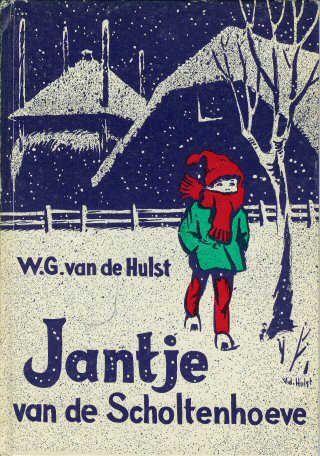 Jantje van de Scholtenhoeve.  Door W.G. van der Hulst.