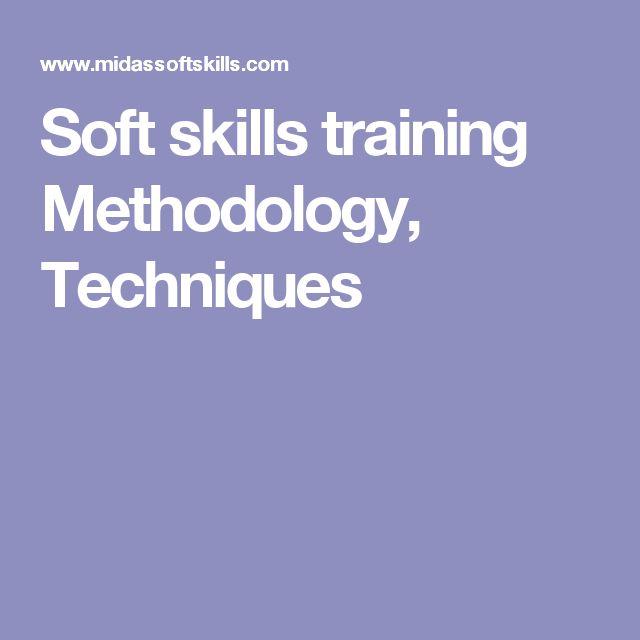 Soft skills training Methodology, Techniques