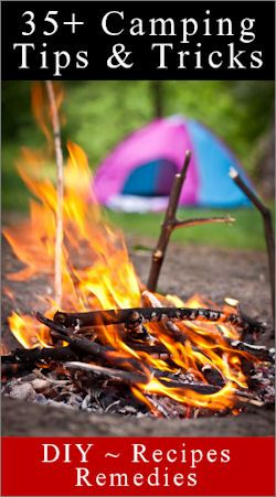 35+ camping tips, tricks and treats. Excellent source for DIY camping ideas.