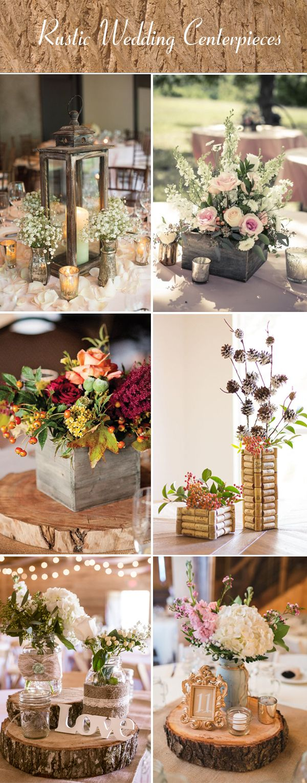 48 creative rustic wedding ideas for your big day wedding reception centerpiecesreception