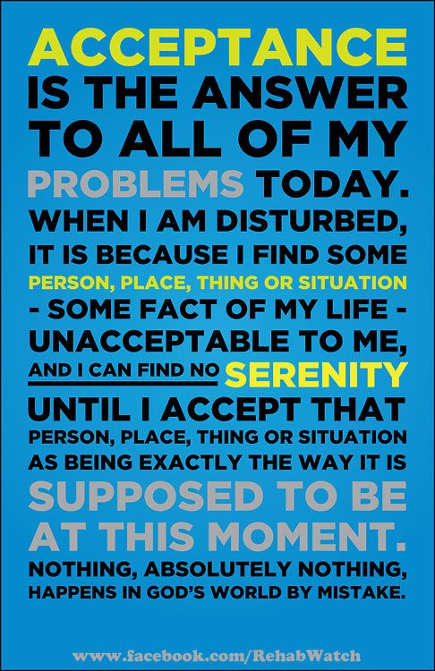 Acceptance is the answer to all of my problems ...