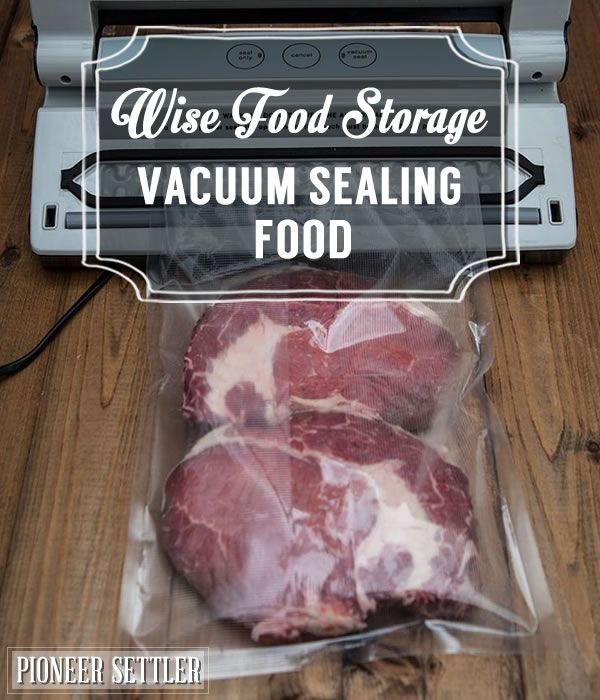 Wise Food Storage | Vacuum Sealing Food by Pioneer Settler at https://homesteading.com/wise-food-storage-vacuum-sealing-food/