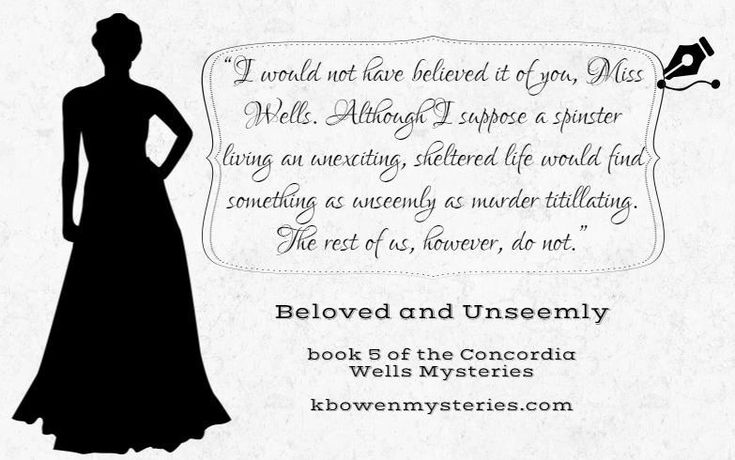 Day 6 of the quote-a-day countdown giveaway to celebrate the upcoming release of book #5, BELOVED AND UNSEEMLY. This post gives more details: http://kbowenmysteries.com/posts/the-twelve-days-of-concordia-giveaway/