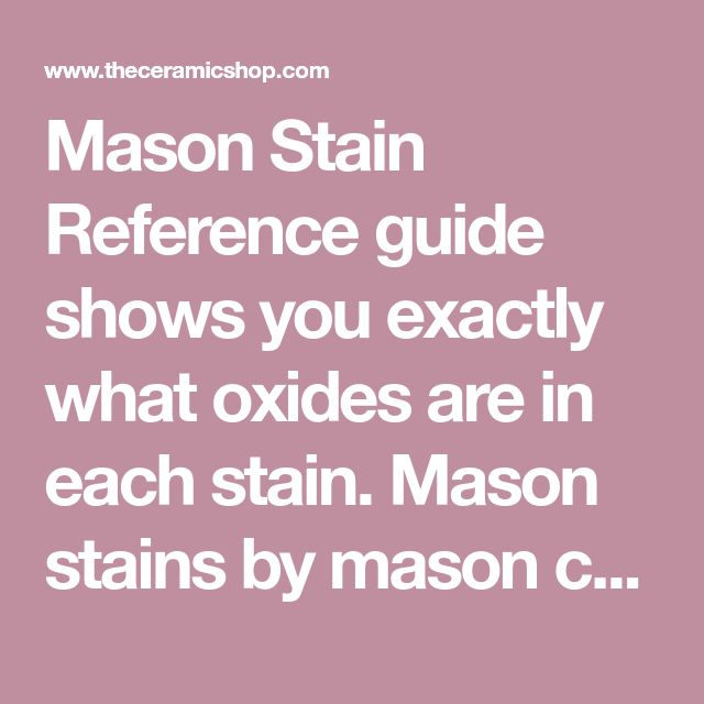 Mason Stain Reference guide shows you exactly what oxides are in each stain. Mason stains by mason color are available at The Ceramic Shop