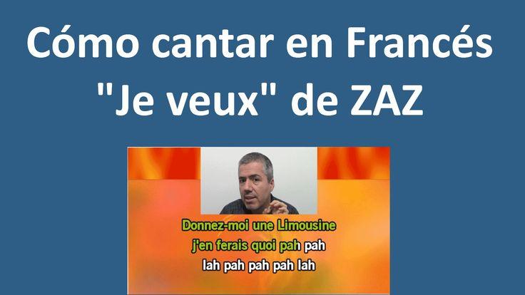 """Cómo cantar en Francés """"Je veux"""" de ZAZ: Pronunciar la letra en Francés ..."""