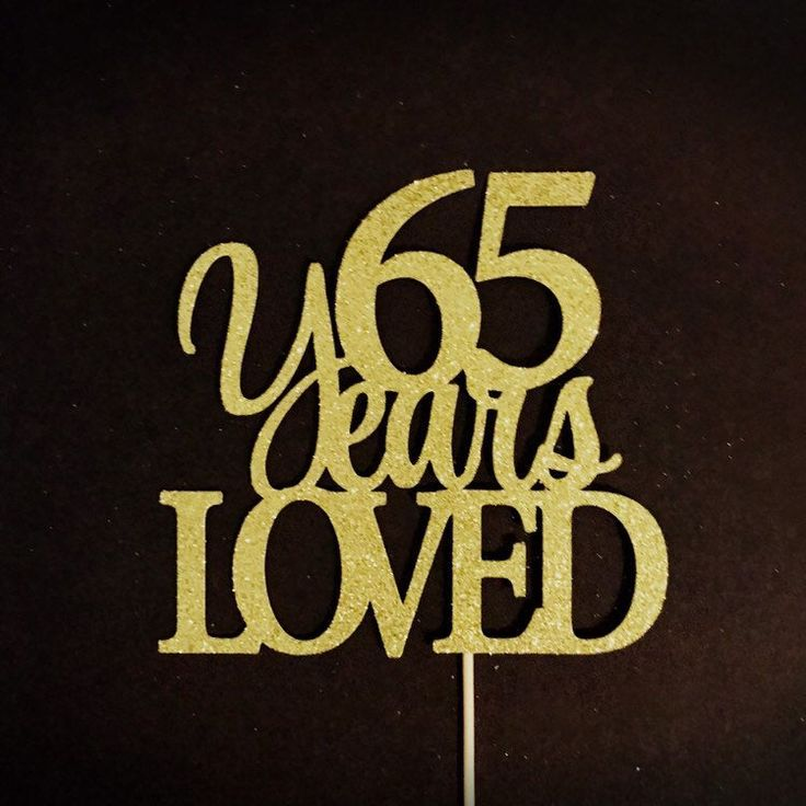 65 Years Loved Cake Topper, 65 Cake Topper, 65th ...