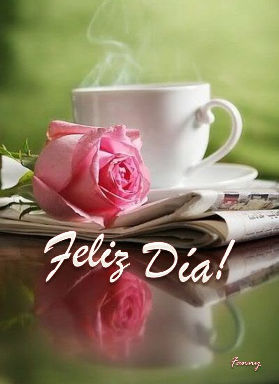 feliz DIA CON CAFE O THE **+