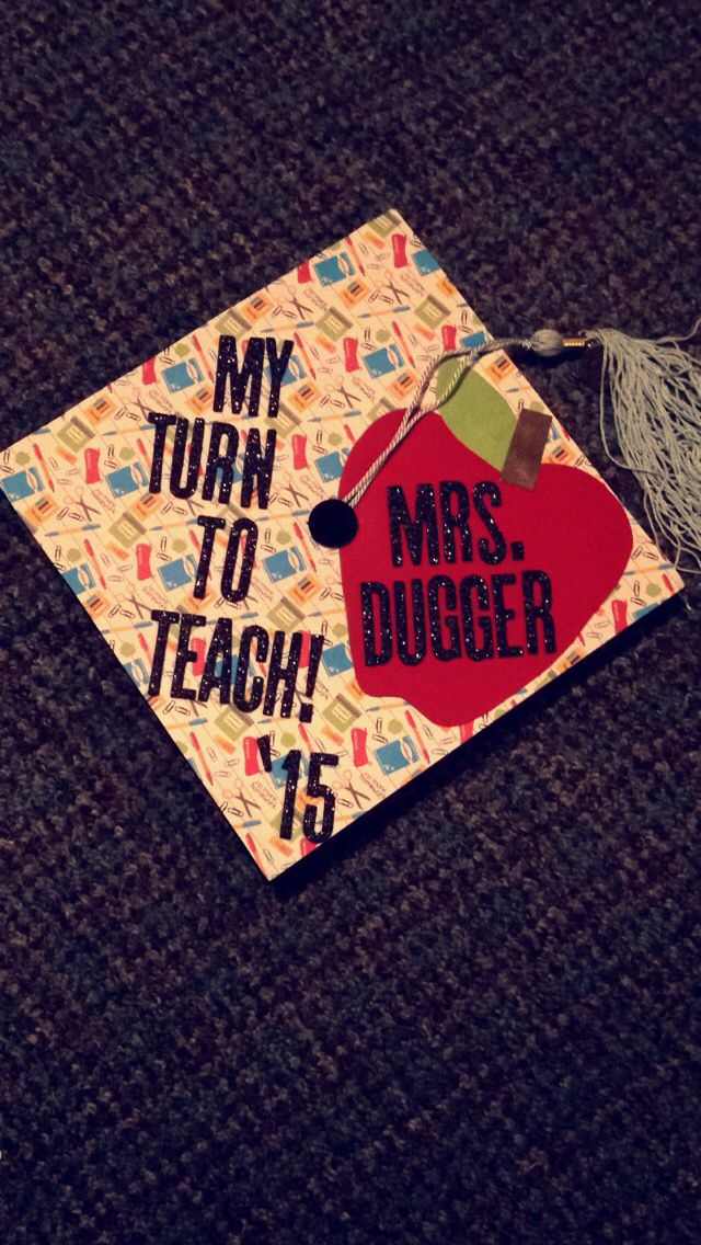 Elementary education graduation cap design. Apple Graduation cap. Teacher graduation. My turn to teach. Scrapbook paper and sticker letters from Hobby Lobby.